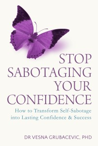 Cover of Stop Sabotaging Your Confidence, by Dr Vesna Grubacevic