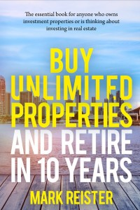 Buy Unlimited Properties and Retire in 10 Years cover
