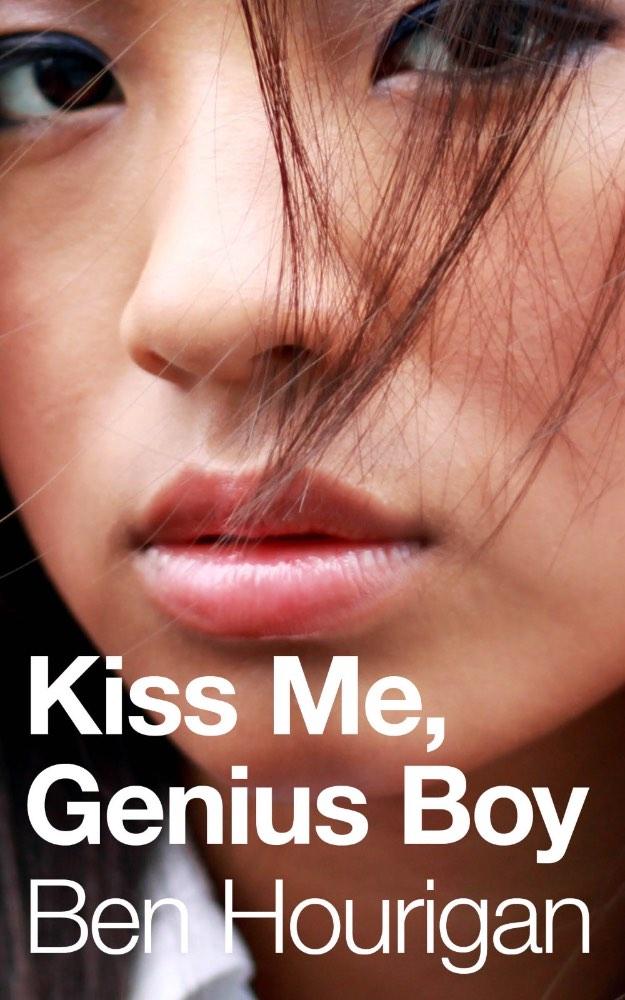 Cover of Kiss Me, Genius Boy, a novel.